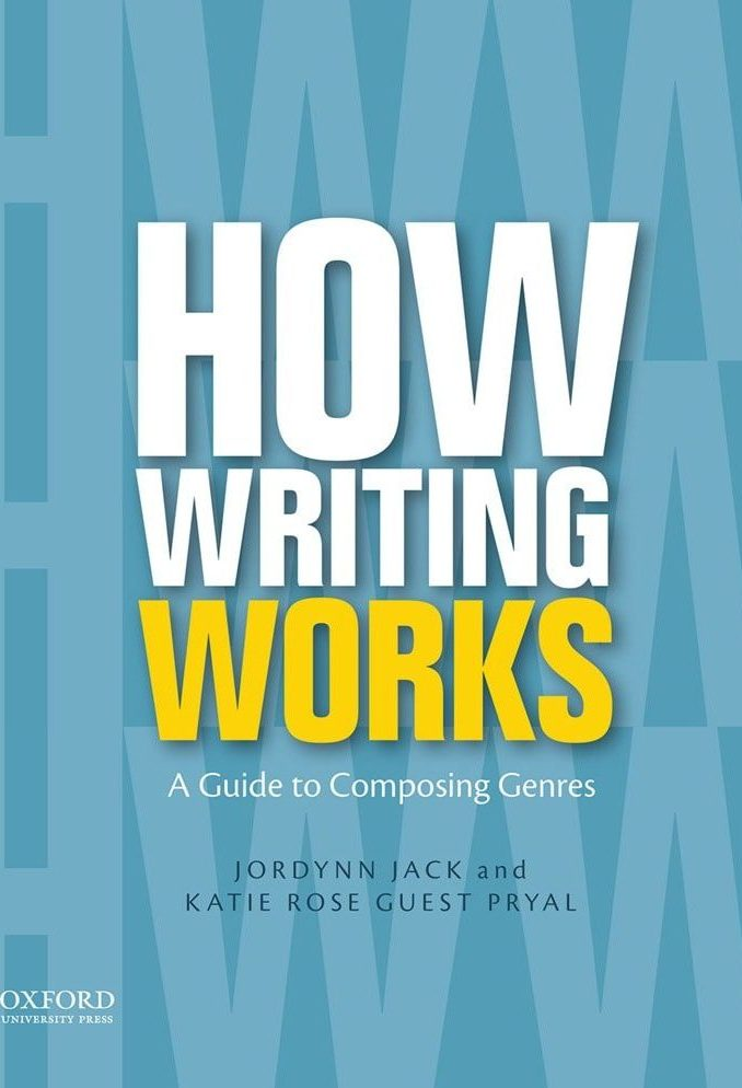 How Writing Works: A Guide to Composing Genres