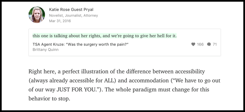 "Alt-text for above image: This image is a comment screen-captured from Medium.com. It reads: Right here, a perfect illustration of the difference between accessibility (always already accessible for ALL) and accommodation (""We have to go out of our way JUST FOR YOU.""). The whole paradigm must change for this behavior to stop."