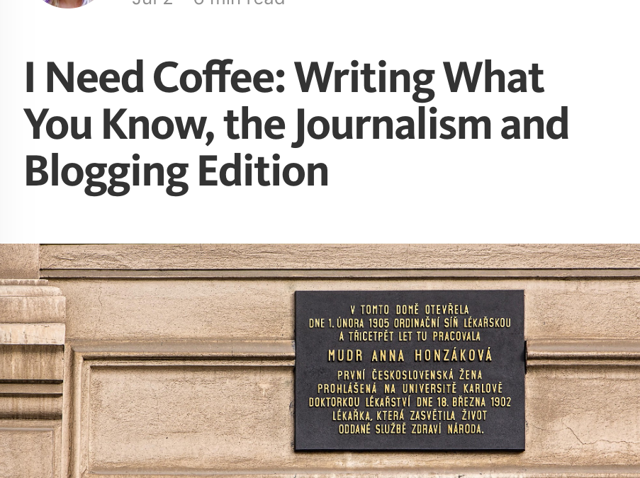 Writers on Writing: I Need Coffee: Writing What You Know, the Journalism and Blogging Edition