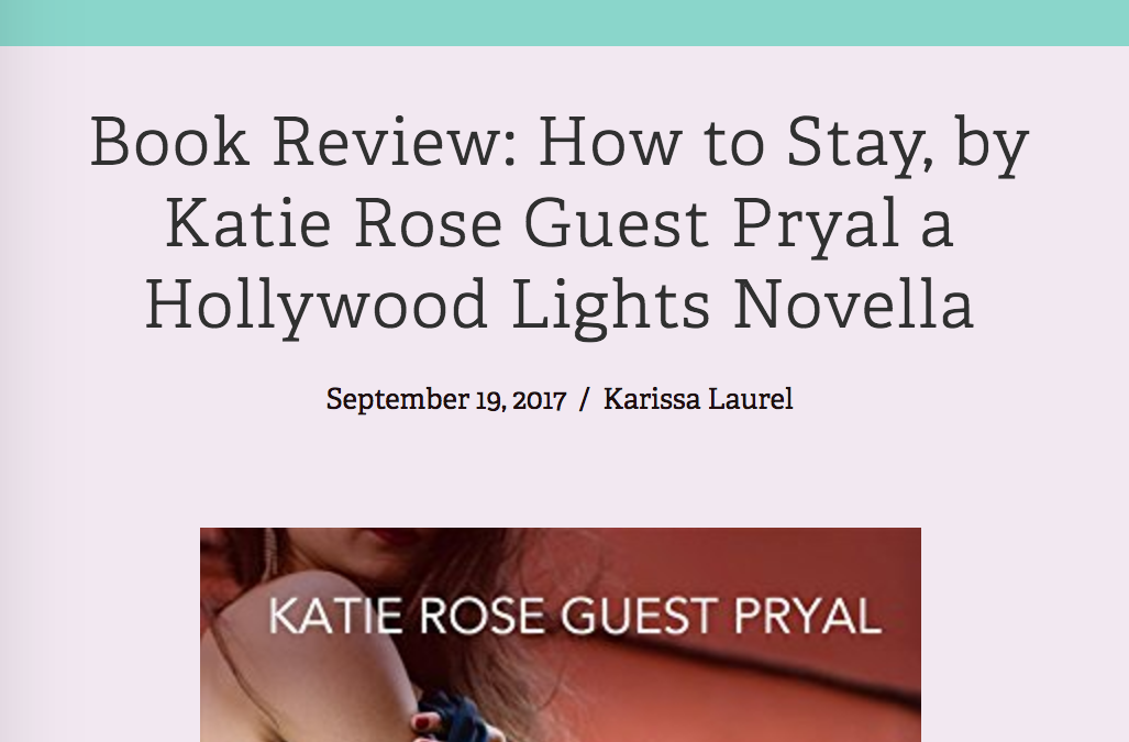 Review of HOW TO STAY by Karissa Laurel