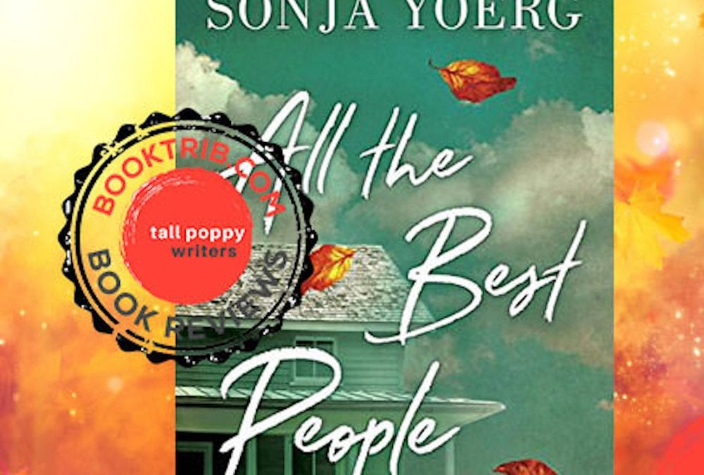"BookTrib: Mental Health and Family Relationships Come Together in Yoerg's ""All the Best People"""