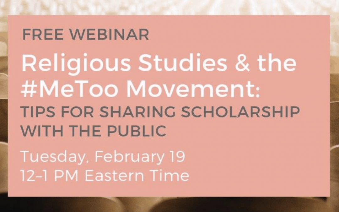 Religious Studies & the #MeToo Movement: Tips for Sharing Scholarship with the Public